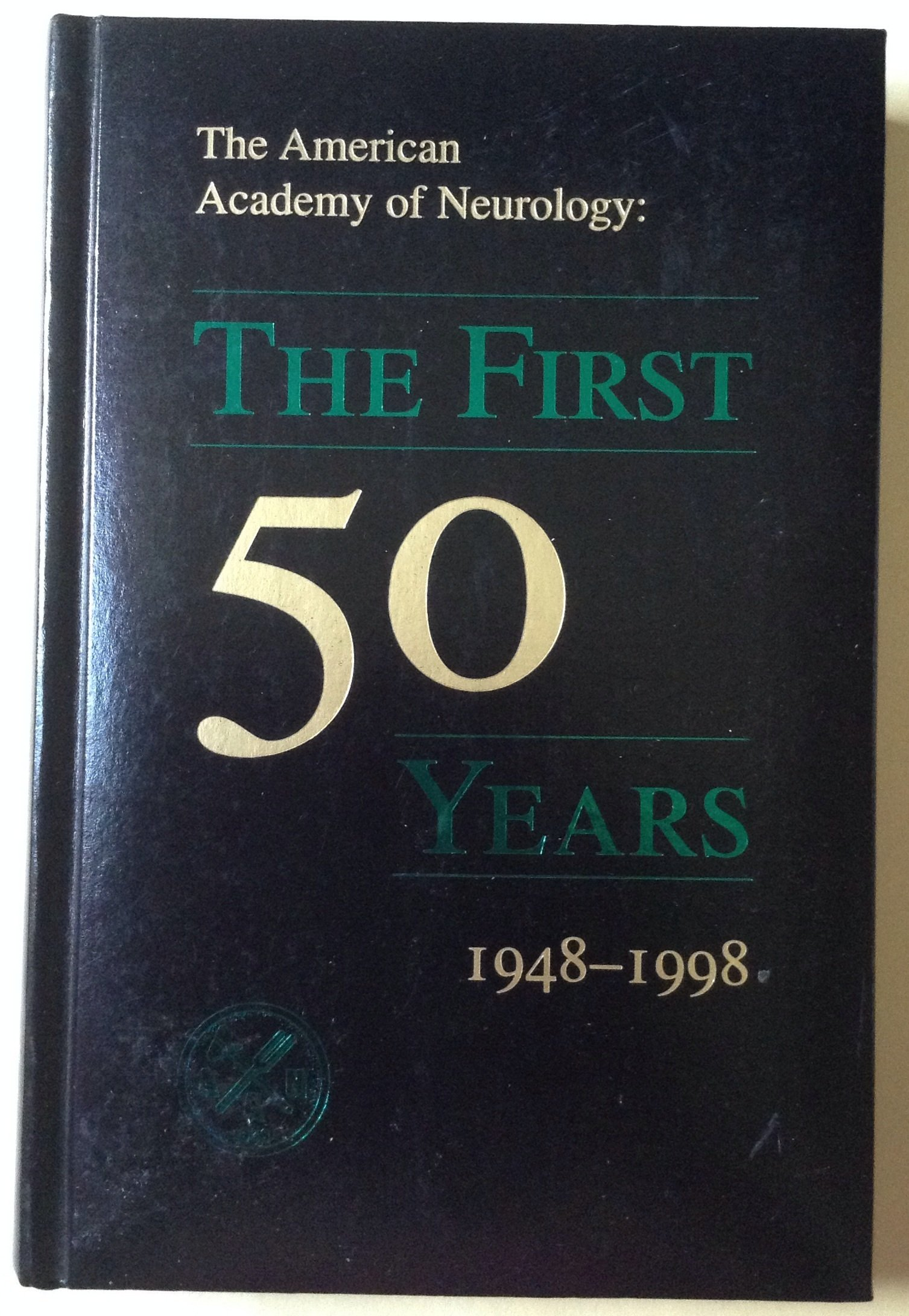 The American Academy of Neurology: The First Fifty Years