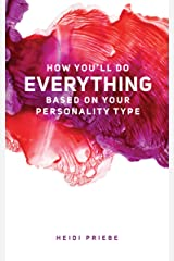 How You'll Do Everything Based On Your Personality Type Kindle Edition