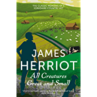 All Creatures Great and Small: Book 1: The Classic Memoirs of a Yorkshire Country Vet