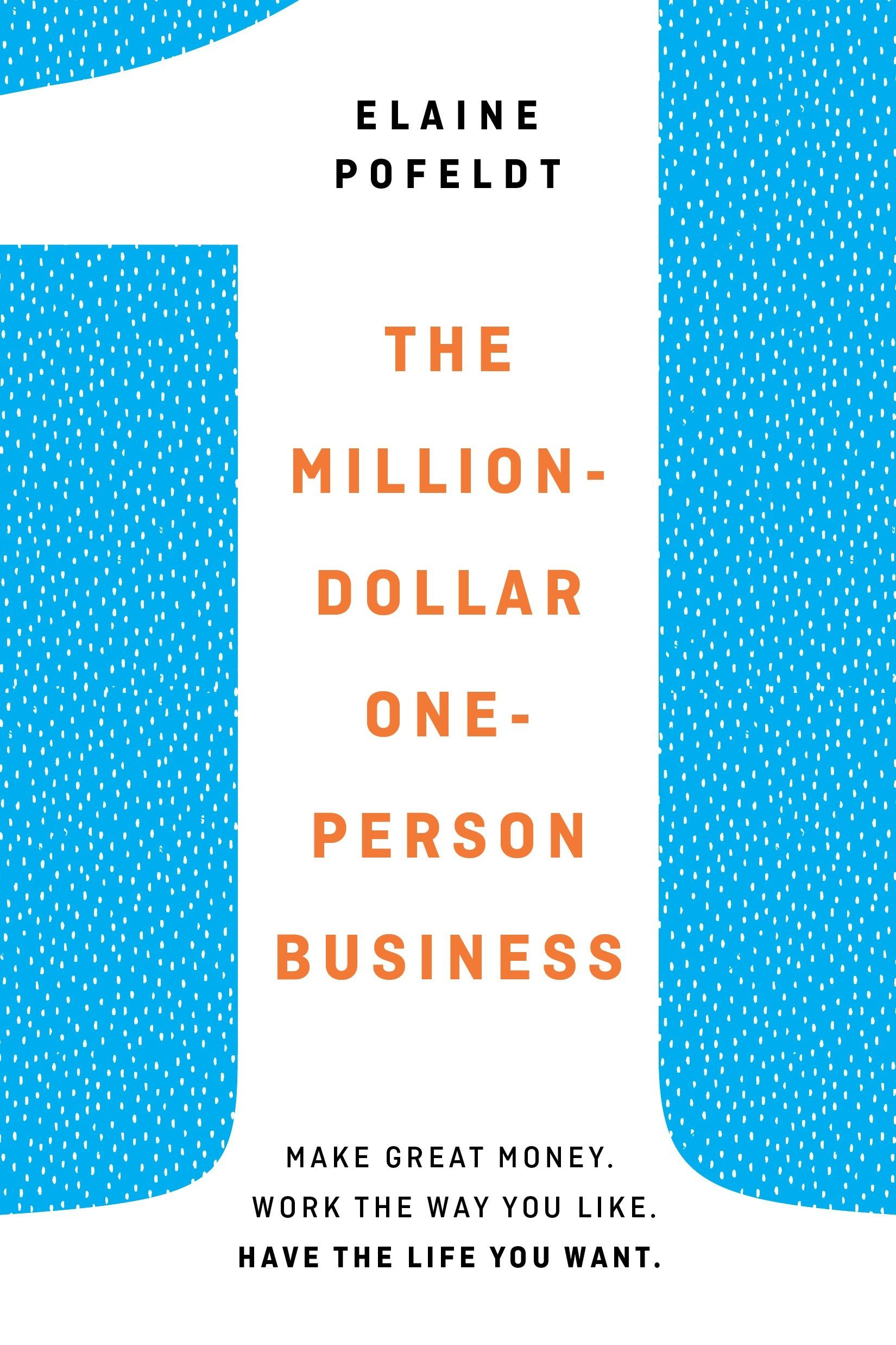 amazoncom the million dollar one person business make great money work the way you like have the life you want 9780399578960 elaine pofeldt books