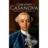 Giacomo Casanova: A Life From Beginning to End