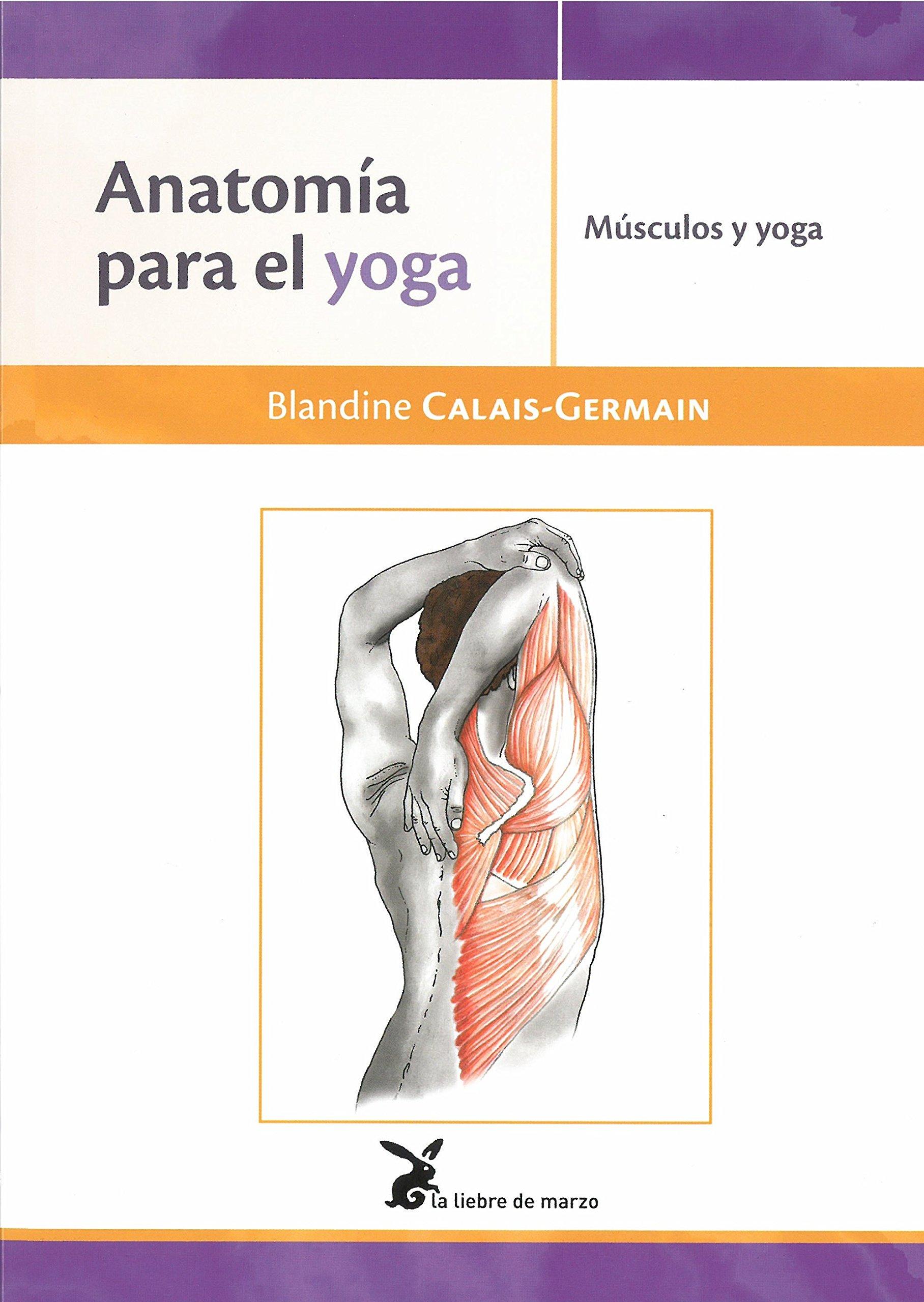 Anatomía para el yoga: Anatomía para el yoga: 9788492470532 ...