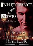 Inheritance of Ashes (Ashen Twilight Book #3) (Ashen Twilight Series)