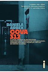 Cova 312: A Longa Jornada De Uma Repórter Para Descobrir O Destino De Um Guerrilheiro, Derrubar Uma Farsa E Mudar Um Capítulo Da História Do Brasil eBook Kindle