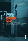 Cova 312: A Longa Jornada De Uma Repórter Para Descobrir O Destino De Um Guerrilheiro, Derrubar Uma Farsa E Mudar Um Capítulo Da História Do Brasil