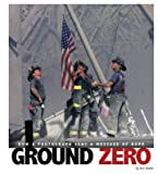 Ground Zero: How a Photograph Sent a Message of