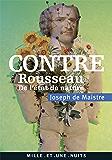 Contre Rousseau : De l'état de nature (La Petite Collection t. 537)