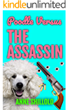 Poodle Versus The Assassin (Cottage Country Cozy Mysteries Book 1)