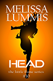 Head (The Little Flame Book 10)