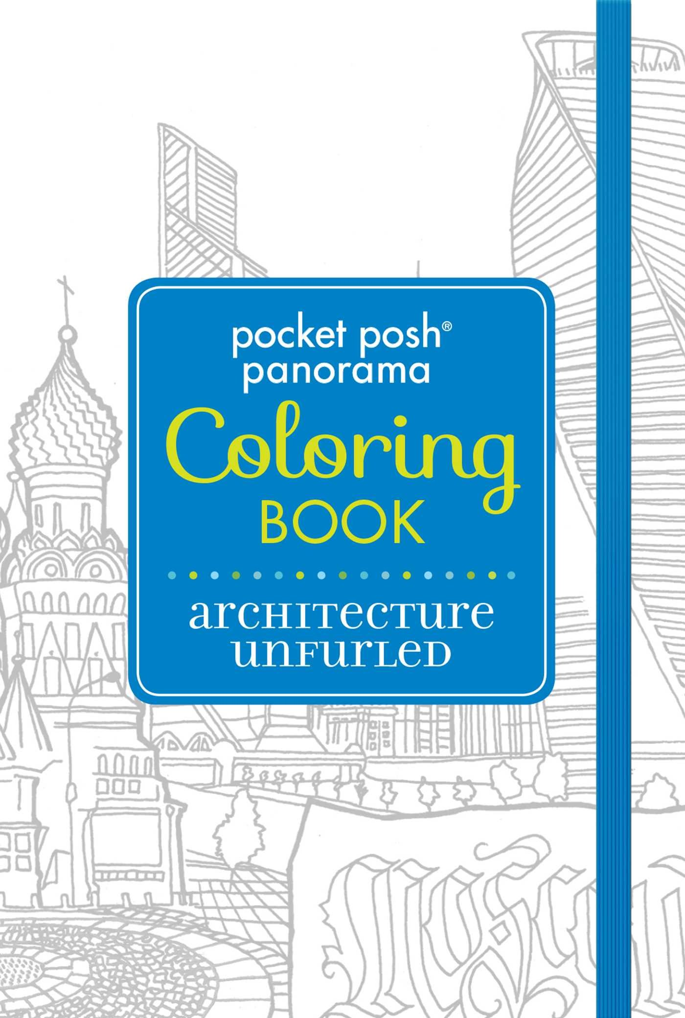 Pocket Posh Panorama Adult Coloring Book: Architecture Unfurled: An Adult Coloring Book