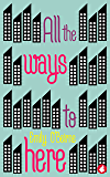 All the Ways to Here (Future Leaders Book 2)
