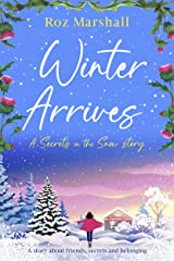 Winter Arrives: A story about friends, secrets, and belonging (Secrets in the Snow Book 6) Kindle Edition