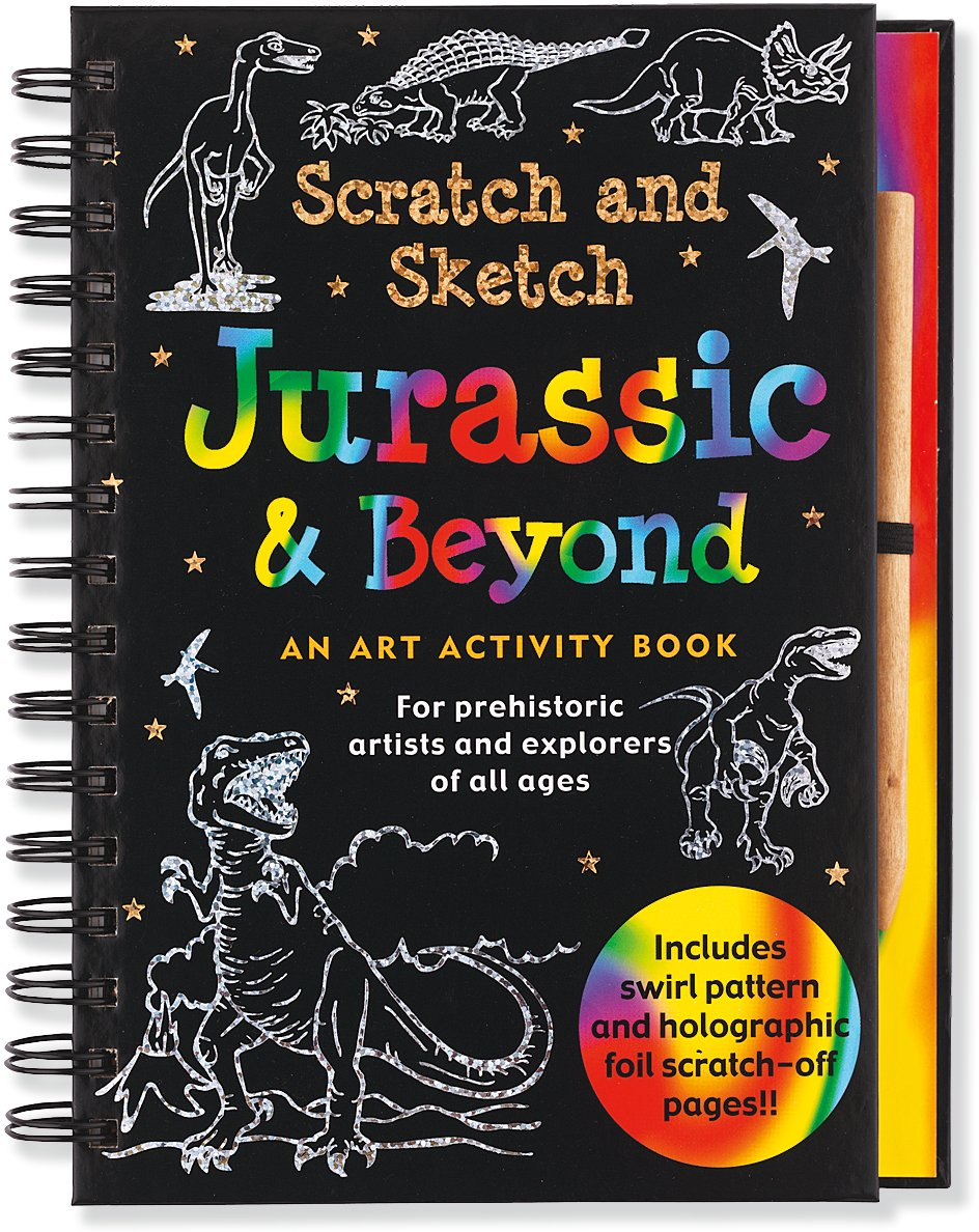 Jurassic and Beyond Scratch and Sketch: An Art Activity Book for Prehistoric Adventurers of All Ages (Scratch & Sketch)