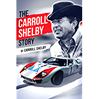 The Carroll Shelby Story (English Edition)