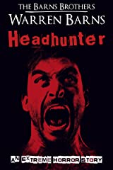 Headhunter: An Extreme Horror Story Kindle Edition