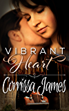 Vibrant Heart: Book 1 in the Great Plains Romance Series