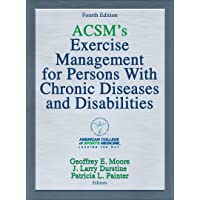 ACSM's Exercise Management for Persons with Chronic Diseases and Disabilities (American College of Sports Med)