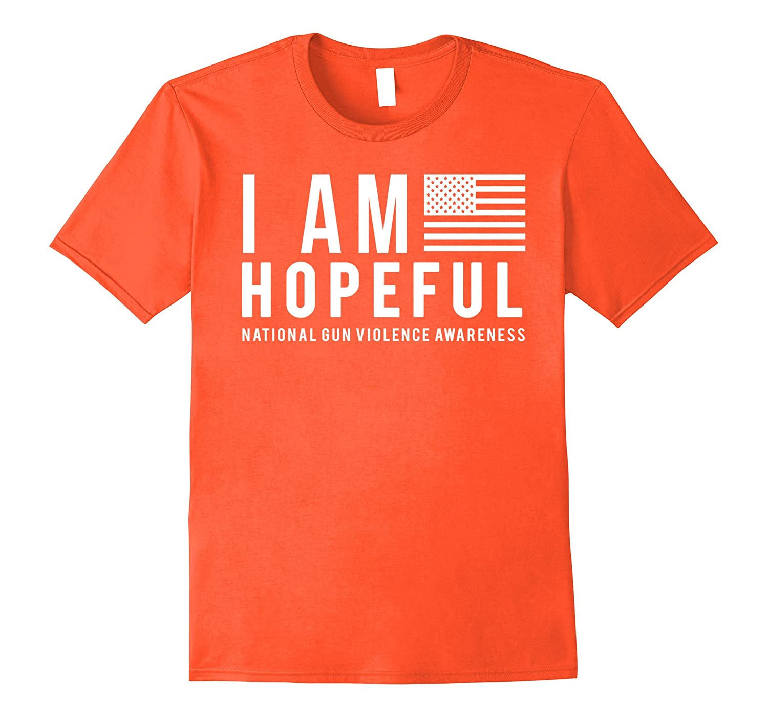 I Am Hopeful- National Gun Violence Awareness Shirt-Vaci