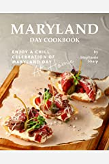 Maryland Day Cookbook: Enjoy a Chill Celebration of Maryland Day at Home Kindle Edition