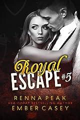 Royal Escape #5 Kindle Edition
