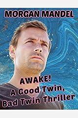 AWAKE!: A Good Twin, Bad Twin Thriller Kindle Edition