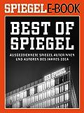 Best of SPIEGEL - Ausgezeichnete SPIEGEL-Autorinnen und -Autoren des Jahres 2014: Ein SPIEGEL E-Book