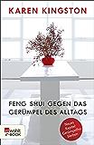 Feng Shui gegen das Gerümpel des Alltags: Richtig ausmisten - Gerümpelfrei bleiben