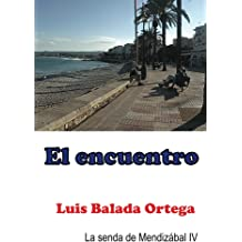 El encuentro (La senda de Mendizábal nº 4) (Spanish Edition) Feb 19, 2016