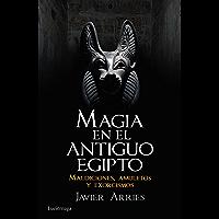Magia en el Antiguo Egipto: Maldiciones, amuletos y exorcismos