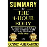 Summary: The 4 Hour Body: An Uncommon Guide to Rapid Fat Loss, Incredible Sex and Becoming Superhuman By Timothy Ferriss (Cos