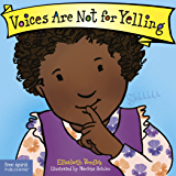 Voices Are Not for Yelling (Best Behavior®)
