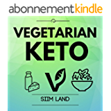 Vegetarian Keto: Start a Plant Based Low Carb High Fat Vegetarian Ketogenic Diet to Burn Fat Easily and Increase Insulin Sensitivity (Simple Keto Book 5) (English Edition)