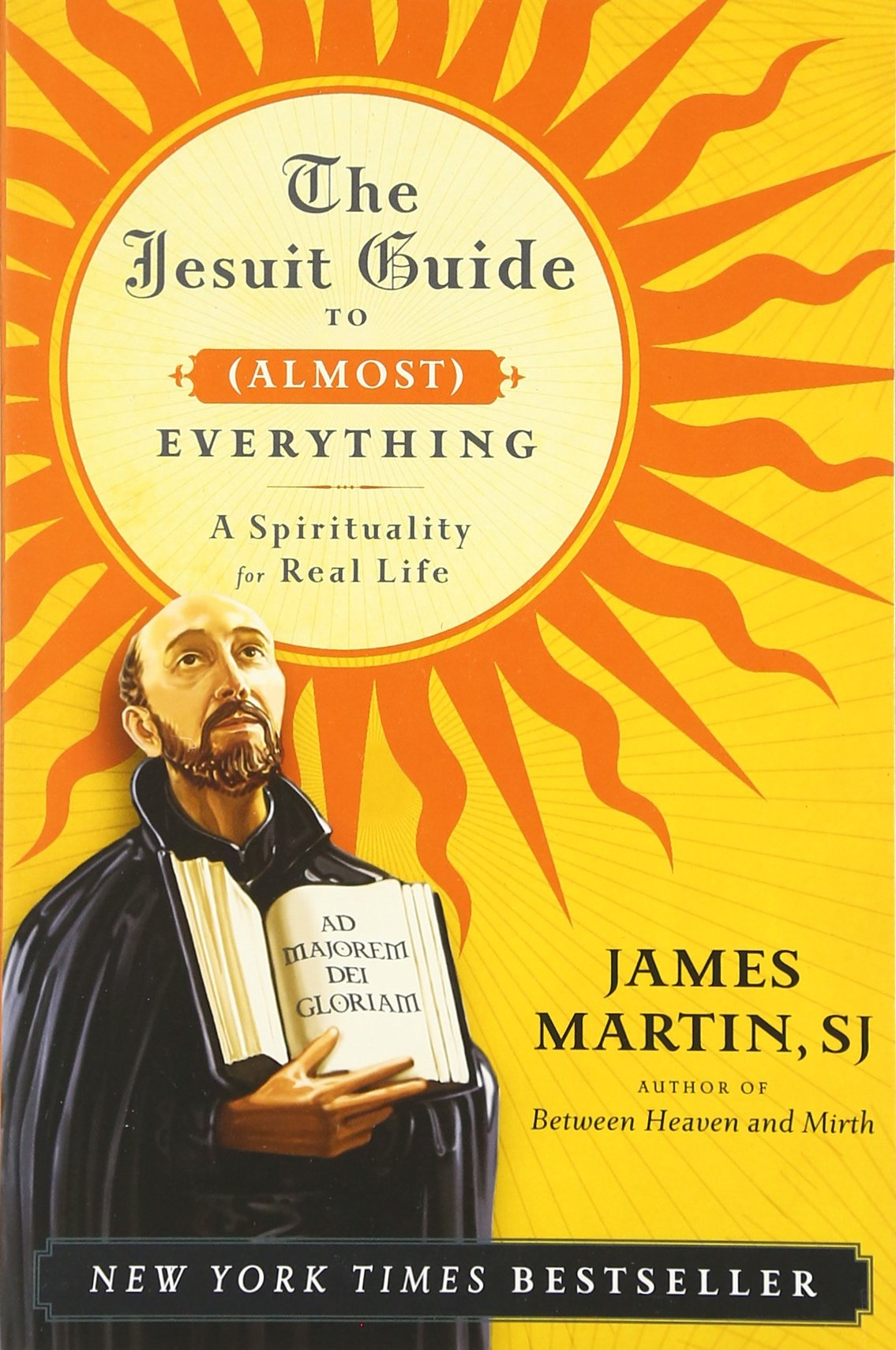 The Jesuit Guide To (almost) Everything: A Spirituality For Real Life: James  Martin: 9780061432699: Amazon: Books