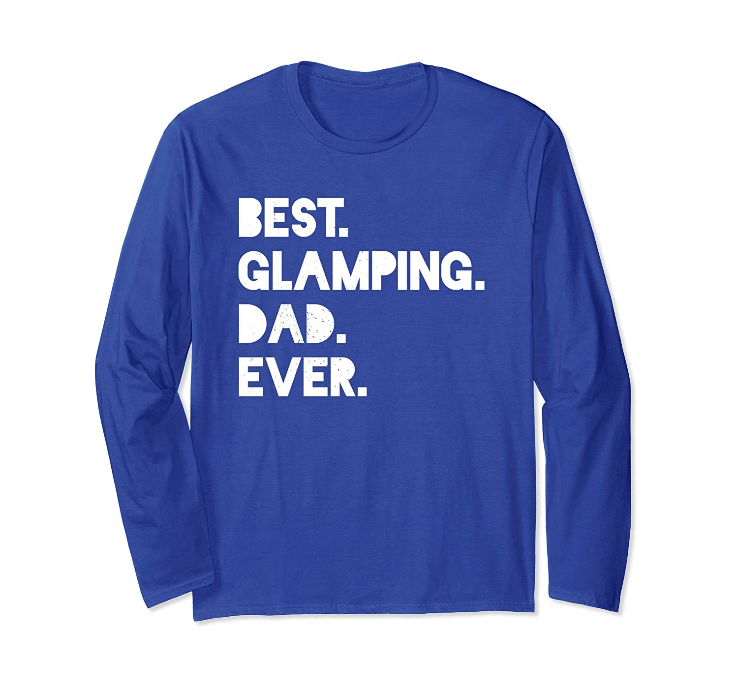 Best Glamping Dad Ever Mens Funny Camping Long Sleeve Shirt-alottee gift
