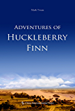 Adventures of Huckleberry Finn (English edition)【哈克贝利·费恩历险记(英文版)】