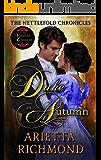 A Duke in Autumn: Clean Regency Romance (The Nettlefold Chronicles Book 3)