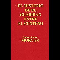 El Misterio de el Guardián Entre el Centeno (Spanish Edition)