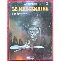Le Mercenaire, tome 3 : Les épreuves