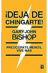 ¡Deja de chingarte! (Spanish Edition) Kindle Edition