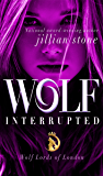Wolf, Interrupted (Wolf Lords of London)