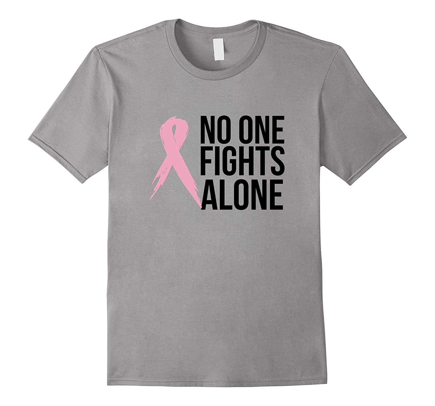 No One Fights Alone  Breast Cancer Awareness T Shirt-RT