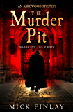 The Murder Pit: The most exciting historical crime fiction thriller of 2019 for fans of Sherlock Holmes (An Arrowood Mystery, Book 2)