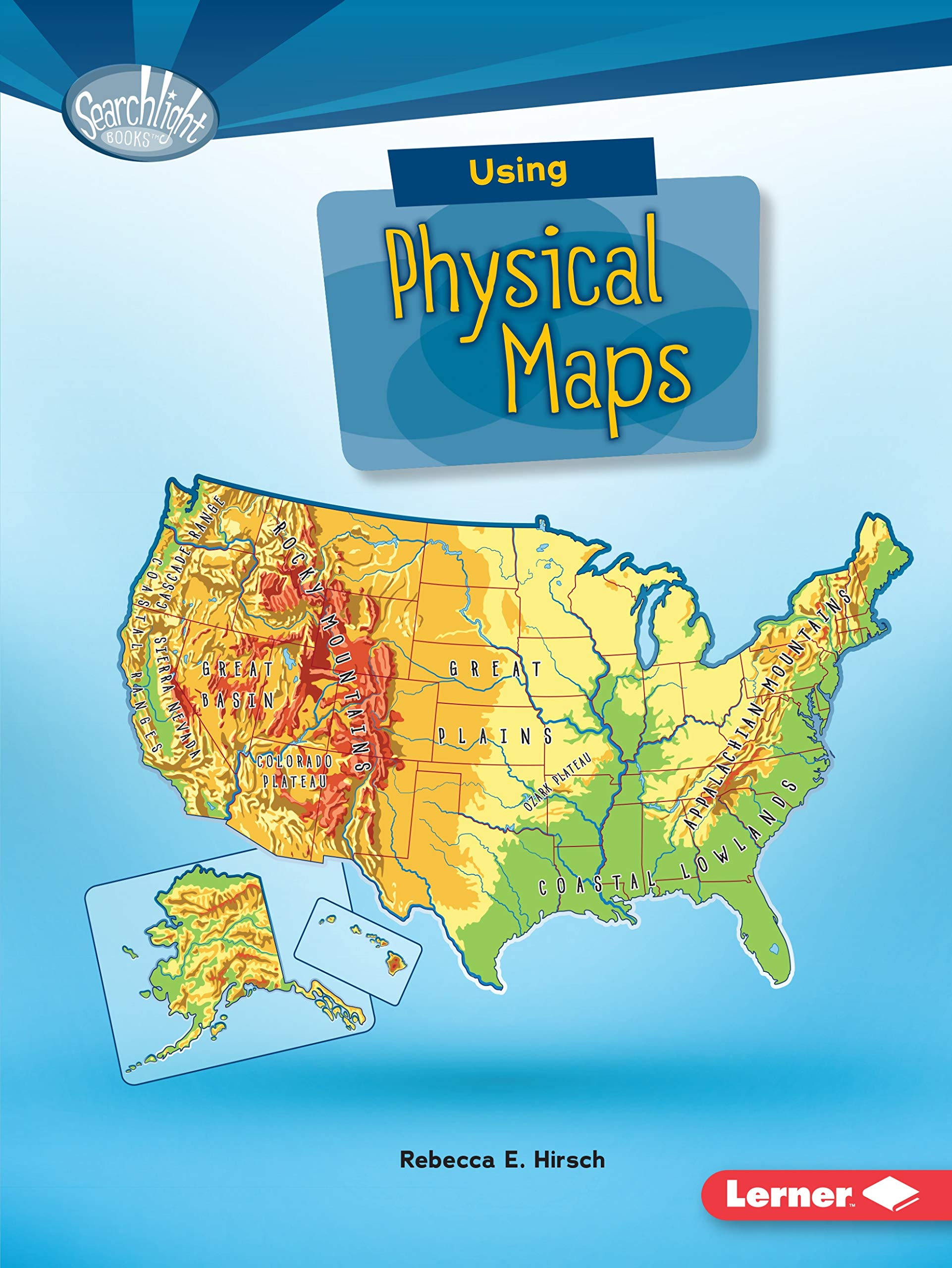Using Physical Maps (Searchlight Books: What Do You Know About Maps on physical geography, physical weather, physical map o, physical land maps, physical texas map, physical world map, physical map usa, physical features of,