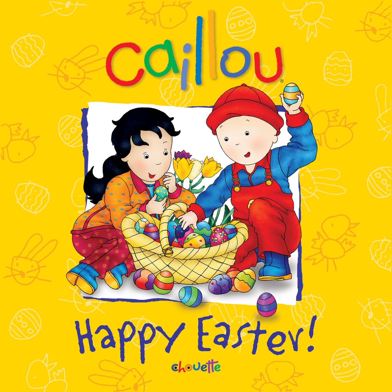 Download Caillou: Happy Easter! (Caillou: Confetti Series) pdf