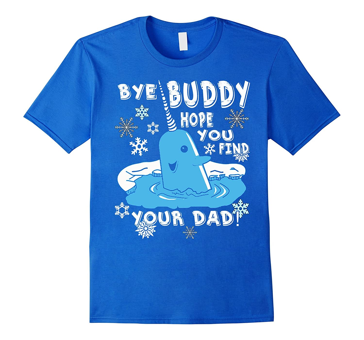 Bye Buddy Hope You Find Your Dad-BN