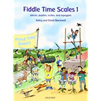 Fiddle Time Scales 1: Pieces, puzzles, scales, and arpeggios