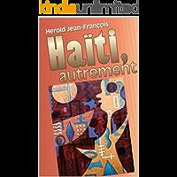 Haiti Autrement (French Edition)