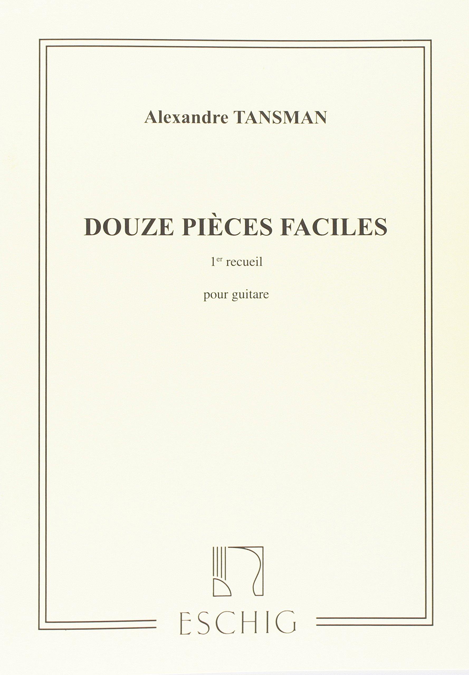 Douze pièces faciles pour guitare / premier recueil Copertina flessibile – 1 gen 2001 Alexandre Tansman Max Eschig 0045033986 Musique - danse