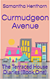 Curmudgeon Avenue: The Terraced House Diaries (Book One)