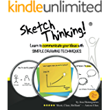 Sketch Thinking: Learn to communicate your ideas with simple drawing techniques (English Edition)